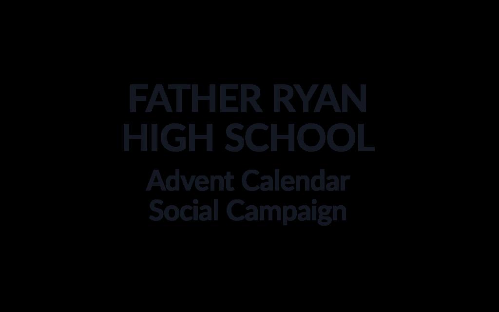 Father Ryan High School Advent Calendar Social Media Campaign Burgundy Group Work Example