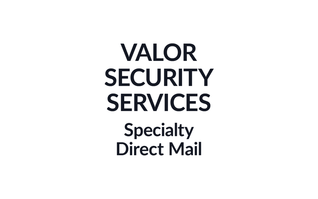 Valor Security Services Specialty Direct Mail Burgundy Group Work Example